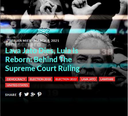 Brasil Wire: Lava Jato Dies, Lula Is Reborn: Behind The Supreme Court Ruling