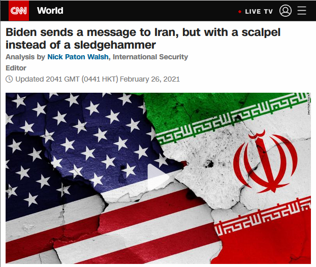CNN: Biden sends a message to Iran, but with a scalpel instead of a sledgehammer