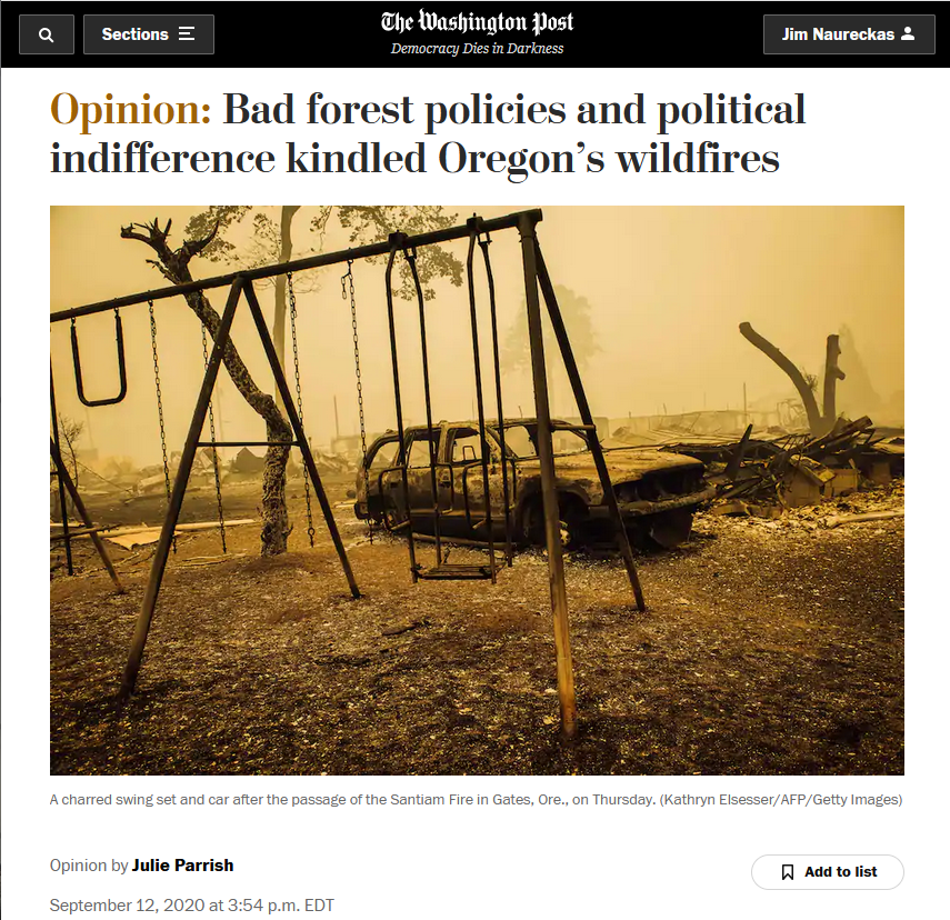 WaPo: https://www.washingtonpost.com/opinions/2020/09/12/bad-forest-policies-political-indifference-kindled-oregons-wildfires/
