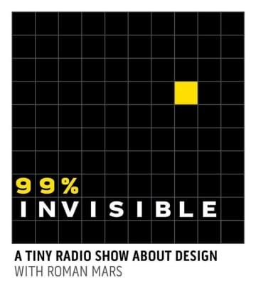 99 Percent Invisible