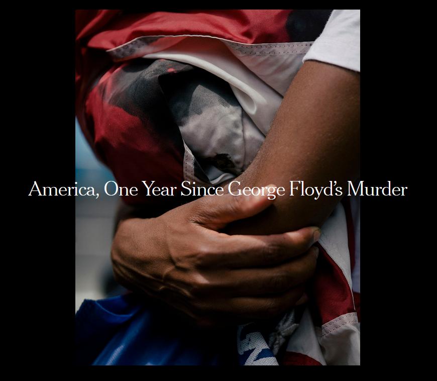 NYT: America, One Year Since George Floyd's Murder