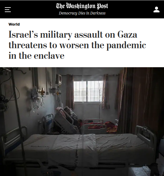 WaPo: Israel's military assault on Gaza threatens to worsen the pandemic in the enclave