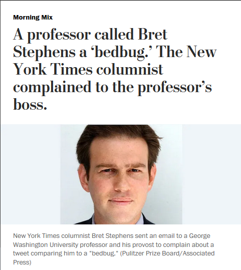WaPo: A professor called Bret Stephens a 'bedbug.' The New York Times columnist complained to the professor's boss.