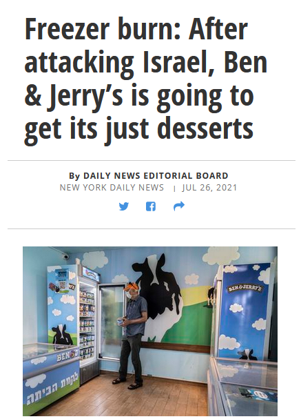 Daily News: Freezer burn: After attacking Israel, Ben & Jerry's is going to get its just desserts