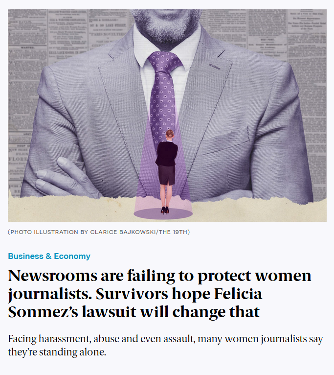 19th: Newsrooms are failing to protect women journalists. Survivors hope Felicia Sonmez's lawsuit will change that