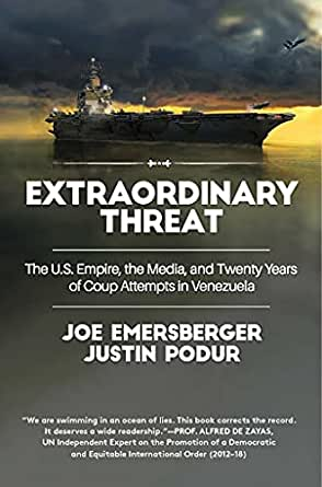 Extraordinary Threat, by Joe Emersberger and Justin Podur
