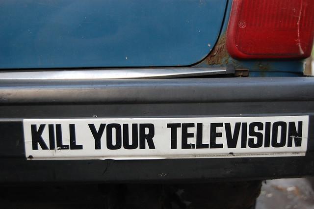 Bumper Sticker: Kill Your Television
