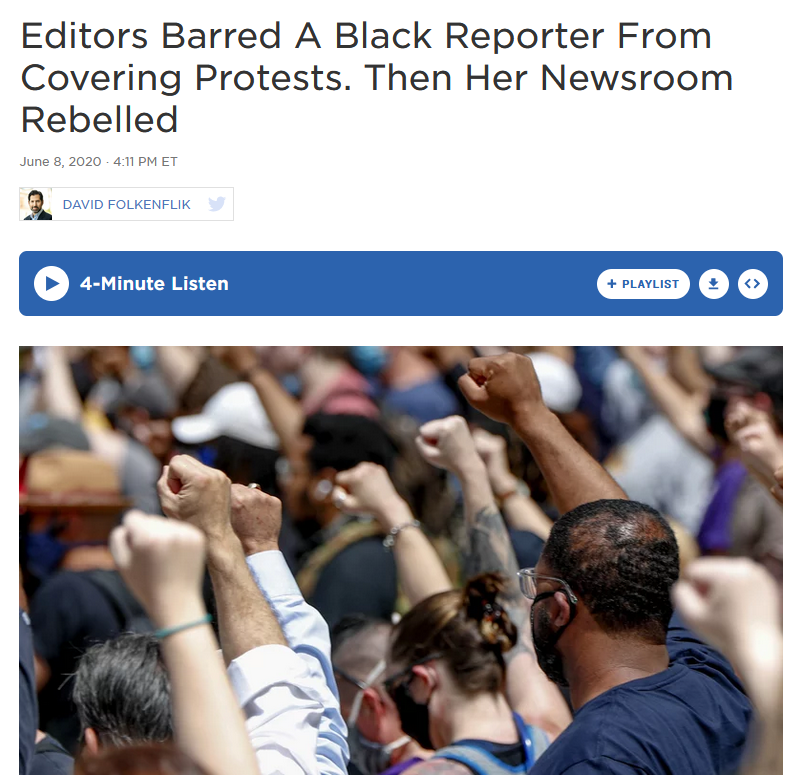 NPR: Editors Barred A Black Reporter From Covering Protests. Then Her Newsroom Rebelled